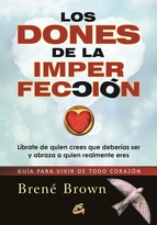 Los Dones de La Imperfección. Brené Brown